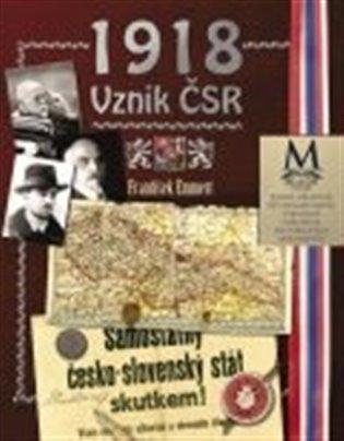 1918: Vznik ČSR - František Emmert   Booksquad.ink