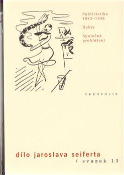 Obálka titulu Dílo Jaroslava Seiferta, sv. 13.