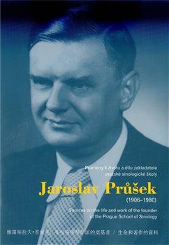 Obálka titulu Jaroslav Průšek (1906–1980)