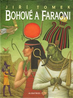 Obálka titulu Bohové a faraoni