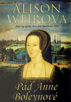 Obálka titulu Pád Anne Boleynové