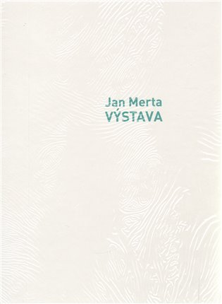 Jan Merta:VÝSTAVA - - | Booksquad.ink