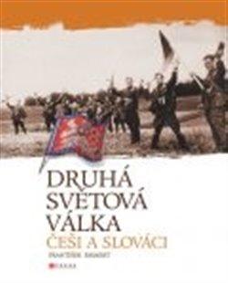 Obálka titulu Druhá svetová vojna: Češi a Slováci
