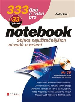 333 tipů a triků pro notebook. Sbírka nejužitečnějších návodů a řešení - Ondřej Bitto