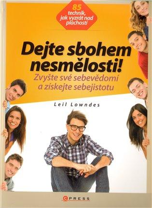 Dejte sbohem nesmělosti!:Zvyšte své sebevědomí a získejte sebejistotu - Leil Lowndes | Booksquad.ink