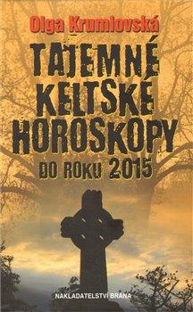 Obálka titulu Tajemné keltské horoskopy do roku 2015