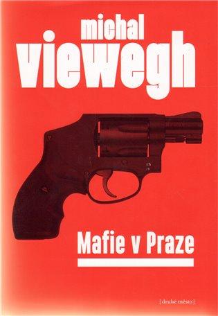 Mafie v Praze - Michal Viewegh   Booksquad.ink