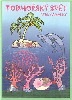 Obálka titulu Podmořský svět rybky Amálky