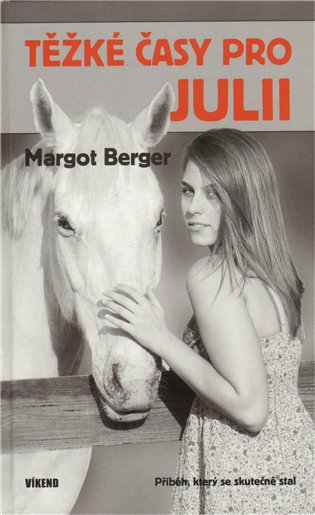 Těžké časy pro Julii - Margot Berger | Booksquad.ink