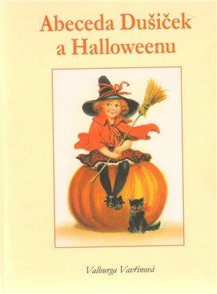 Abeceda Dušiček a Halloweenu - Valburga Vavřinová   Booksquad.ink