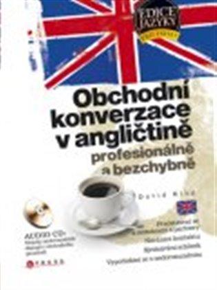 Obchodní konverzace v angličtině:profesionálně a bezchybně - David King   Booksquad.ink