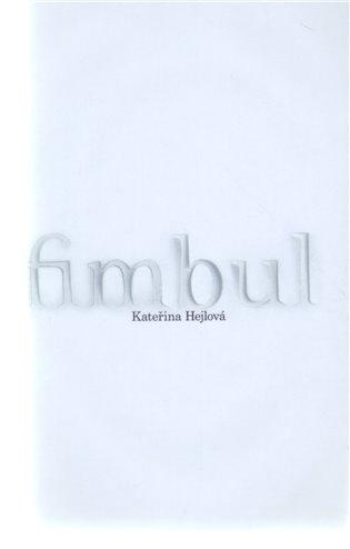 Fimbul - Kateřina Hejlová   Booksquad.ink