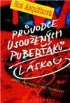 Obálka knihy Průvodce usoužených puberťáků láskou