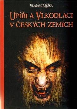 Obálka titulu Upíři a vlkodlaci v českých zemích
