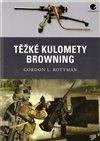 Obálka knihy Těžké kulomety Browning