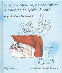 Obálka titulu O kočce Mňauce a pejsce Bibině
