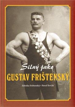 Obálka titulu Silný jako Gustav Frištenský