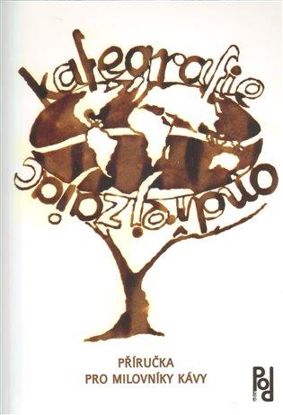 Kafegrafie:Příručka pro milovníky kávy - Ondřej Zajac   Booksquad.ink