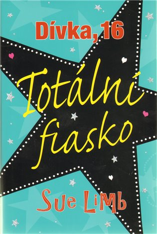Totální fiasko:Dívka, 16 - Sue Limb   Booksquad.ink