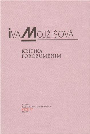 Kritika porozuměním - Iva Mojžíšová | Replicamaglie.com
