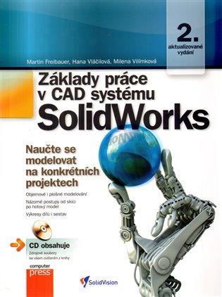Základy práce v CAD systému SolidWorks - Martin Freibauer, | Booksquad.ink