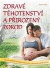 Obálka knihy Zdravé těhotenství a přirozený porod