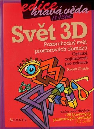 Svět 3D:Pozoruhodný svět prostorových obrázků - Radek Chajda | Booksquad.ink