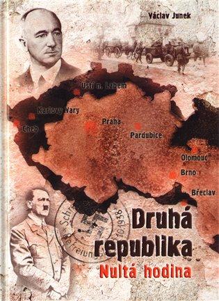 Druhá republika:Nultá hodina - Václav Junek | Booksquad.ink