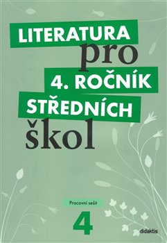 Literatura pro 4. ročník SŠ - pracovní sešit - L. Andree, M. Fránek, V. Tobolíková, J. Dvořák, K. Srnská, A. Štěpánková