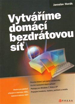 Vytváříme domácí bezdrátovou síť - Jaroslav Horák