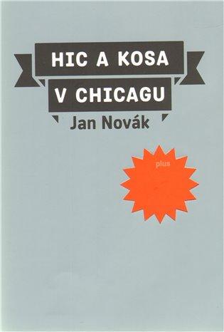 Hic a kosa v Chicagu - Jan Novák   Booksquad.ink