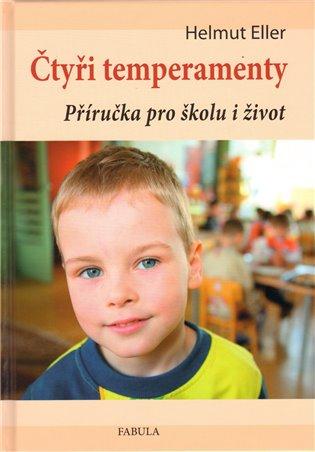 Čtyři temperamenty:Příručka pro školu i život - Helmut Eller | Booksquad.ink