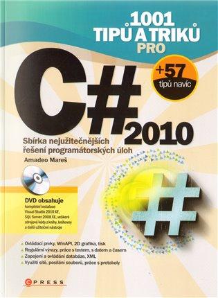 1001 tipů a triků pro C# 2010 - Amadeo Mareš   Booksquad.ink