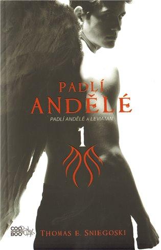 Padlí andělé a Leviatan:Padlí andělé 1. - Thomas E. Sniegoski   Booksquad.ink