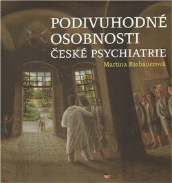 Obálka titulu Podivuhodné osobnosti české psychiatrie
