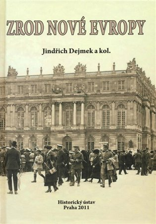Zrod nové Evropy: Versailles, St -Germain, Trianon a
