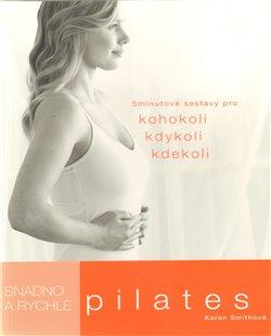 Obálka titulu Pilates snadno a rychle