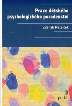 Obálka titulu Praxe dětského psychologického poradenství