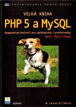Velká kniha PHP 5 a MySQL - W.Jason Gilmore   Booksquad.ink