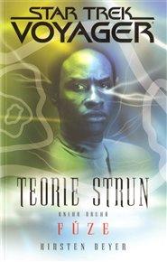 Voyager - Teorie strun kniha druhá - Fúze