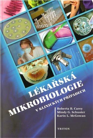 Lékařská mikrobiologie v klinických případech - Roberta B. Carey, | Booksquad.ink