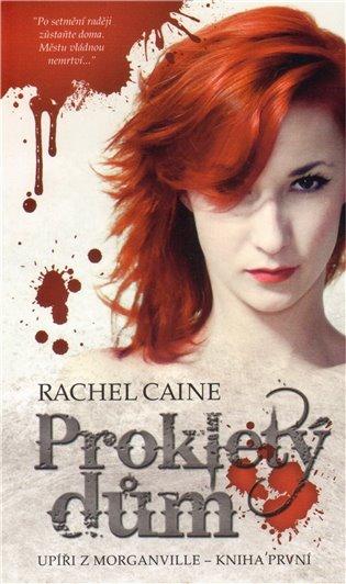 Prokletý dům:Upíři z Morganville 1. - Rachel Caine | Replicamaglie.com