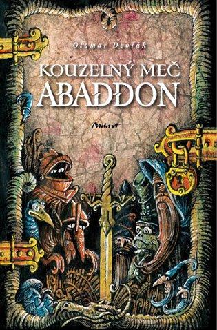Kouzelný meč Abaddon - Otomar Dvořák | Booksquad.ink