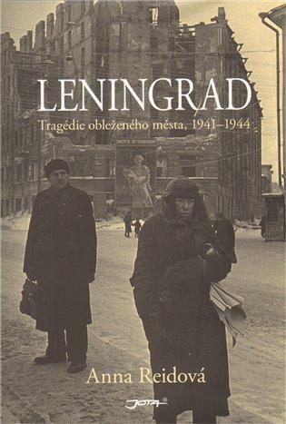 LENINGRAD /TRAGÉDIE OBLEŽENÉHO MĚSTA 1941-1944/