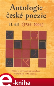 Obálka titulu Antologie české poezie II. díl (1986–2006)