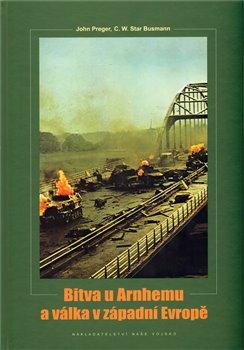 Obálka titulu Bitva u Arnhemu a válka v západní Evropě