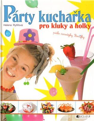 Párty kuchařka pro kluky a holky - Helena Rytířová | Booksquad.ink