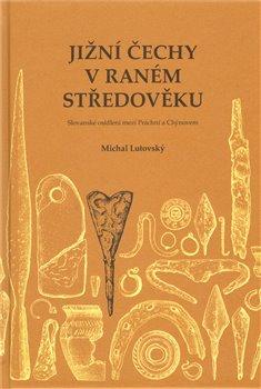 Obálka titulu Jižní Čechy v raném středověku