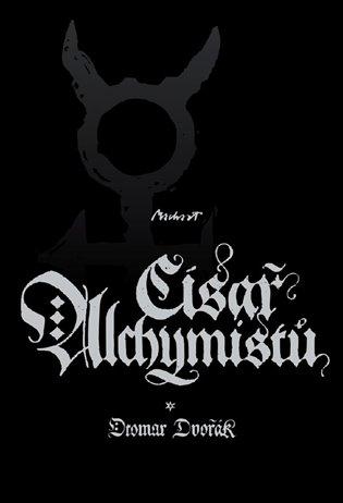 Císař alchymistů - Otomar Dvořák | Booksquad.ink