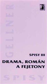 Drama, román a fejetony (Spisy III.)